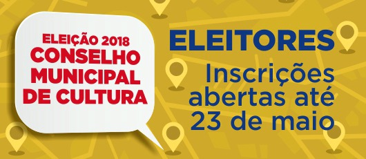 inscrições para eleitores na votação do Conselho Municipal de Cultura banner