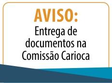 AVISO: Entrega de documentos na Comissão Carioca agora é feita no Protocolo Geral