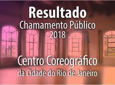 Centro Coreográfico da Cidade do Rio de Janeiro divulga lista com selecionados em chamamento público
