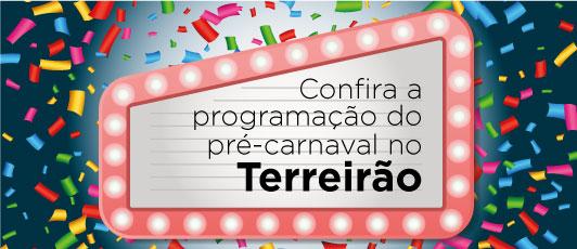 Confira a programação do carnaval no Terreirão