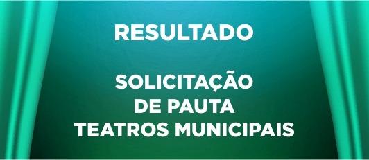 Resultado da solicitação de pauta para os teatros da Rede Municipal para os meses de maio e junho