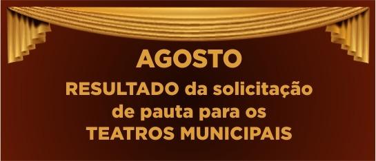 Solicitação de Pauta para teatros da Rede Municipal - Agosto