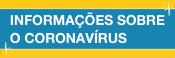 Acesse informações sobre o Coronavírus